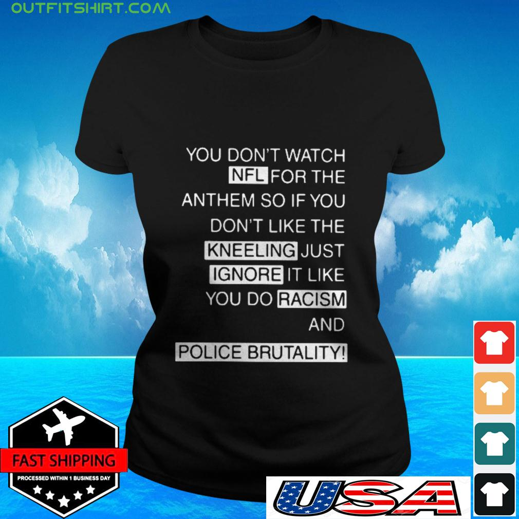 You don't watch NFL for the anthem ladies-tee