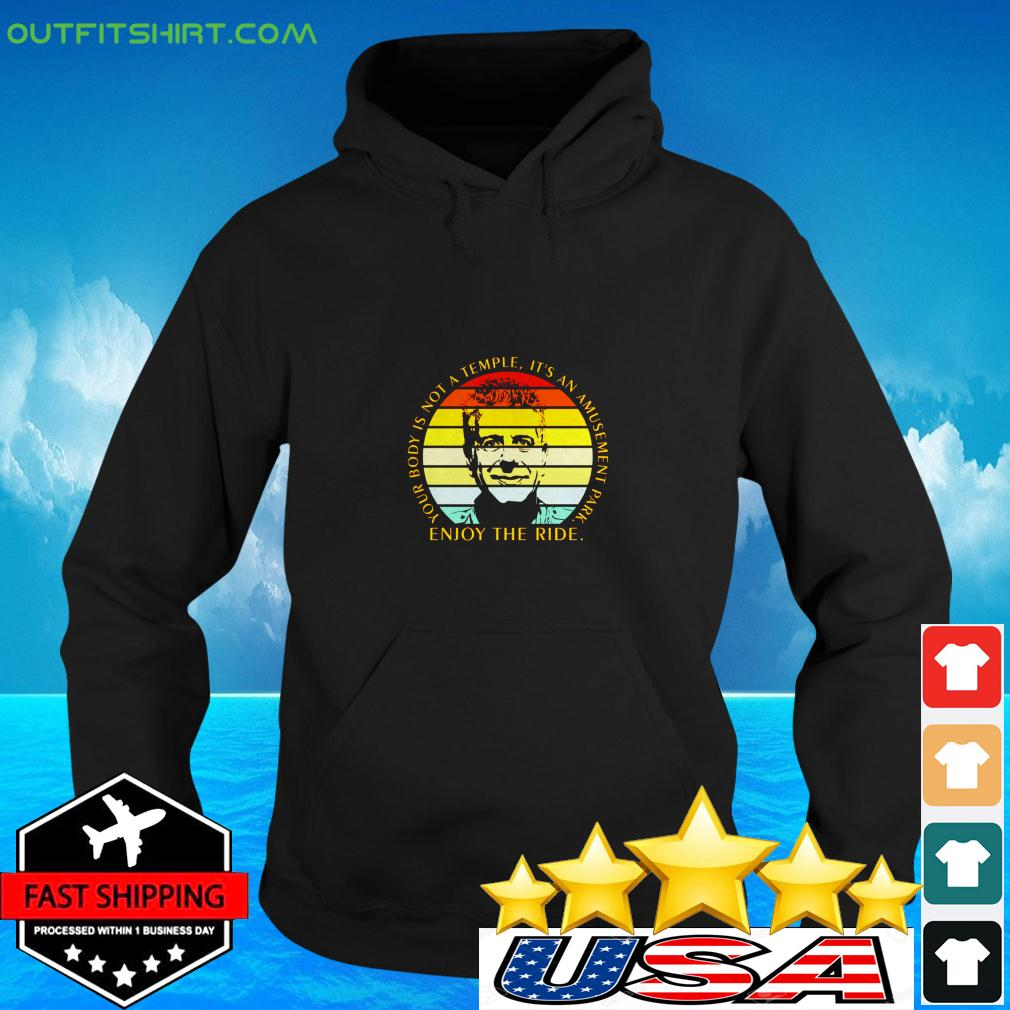 Your body is not a temple it's an amusement park enjoy the ride vintage hoodie