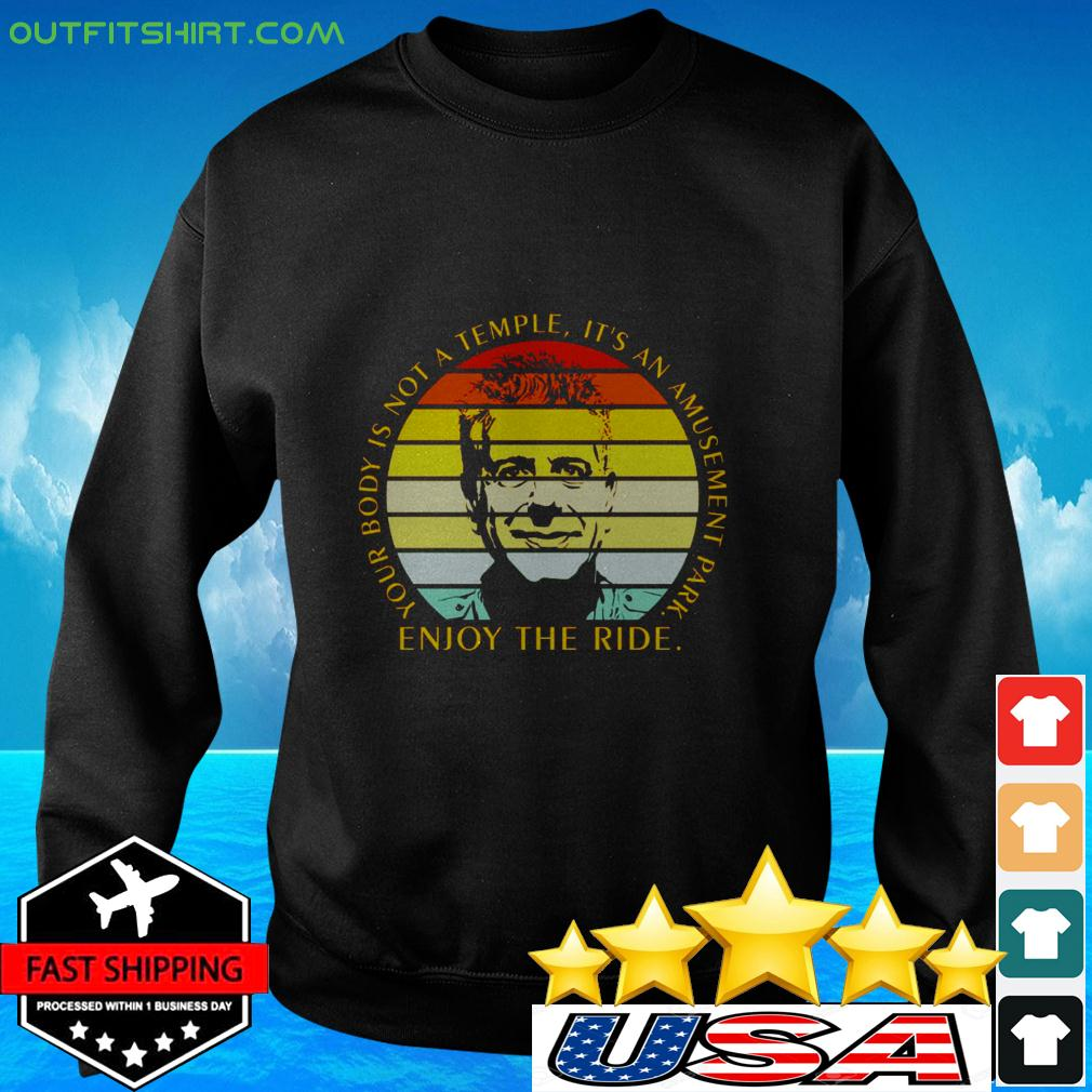 Your body is not a temple it's an amusement park enjoy the ride vintage sweater