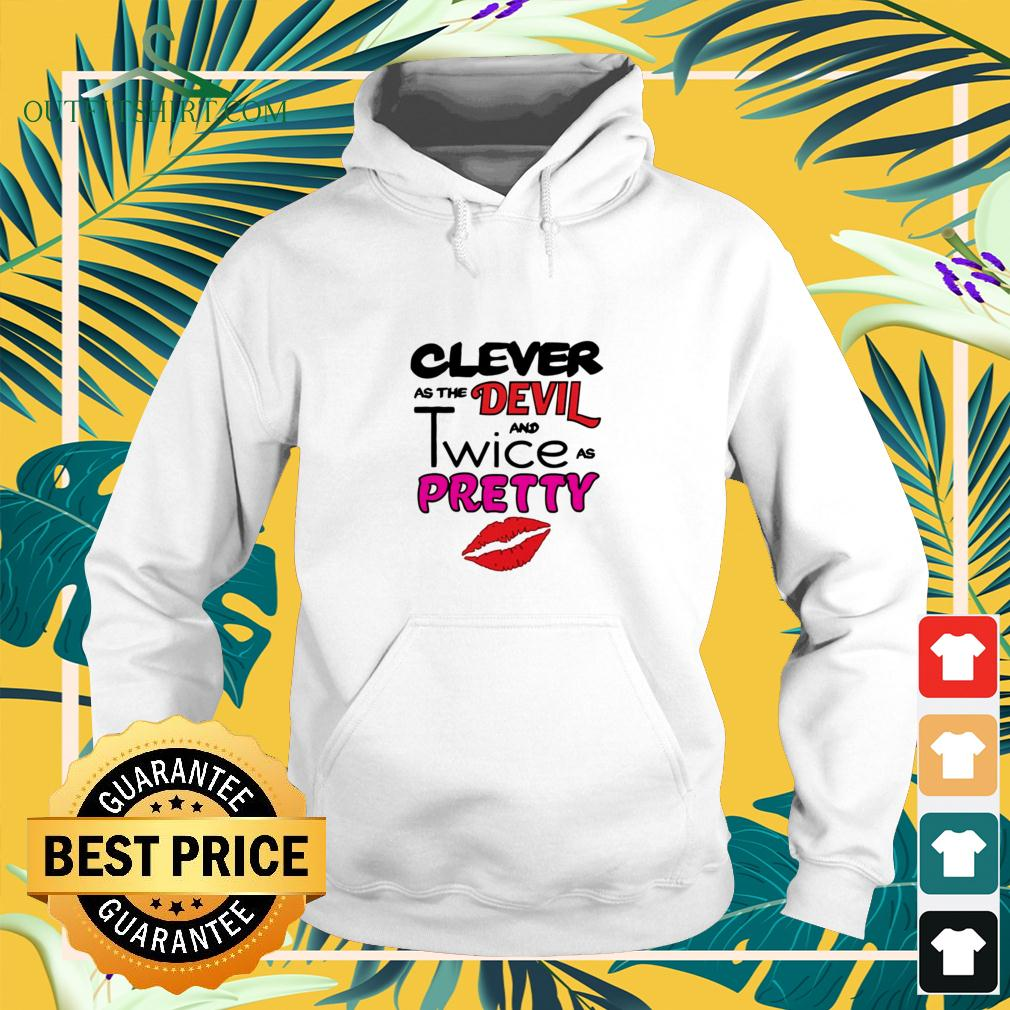 Clever as the devil and twice as pretty hoodie