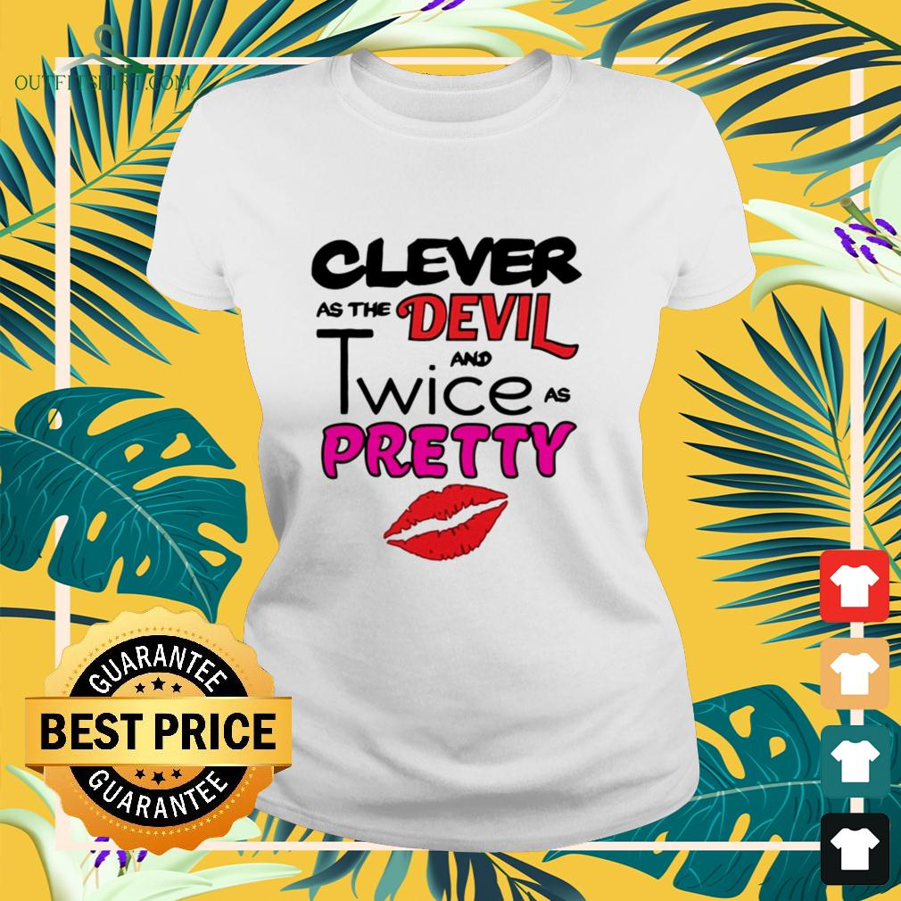 Clever as the devil and twice as pretty ladies-tee