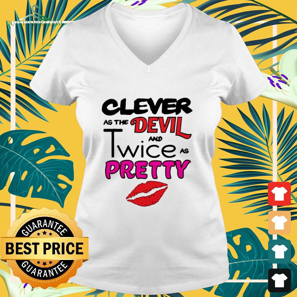 Clever as the devil and twice as pretty v-neck t-shirt