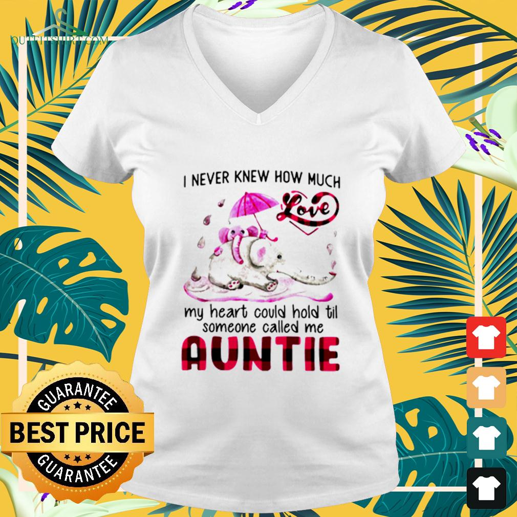Elephant I never knew how much love my heart could hold til someone called me Auntie v-neck t-shirt