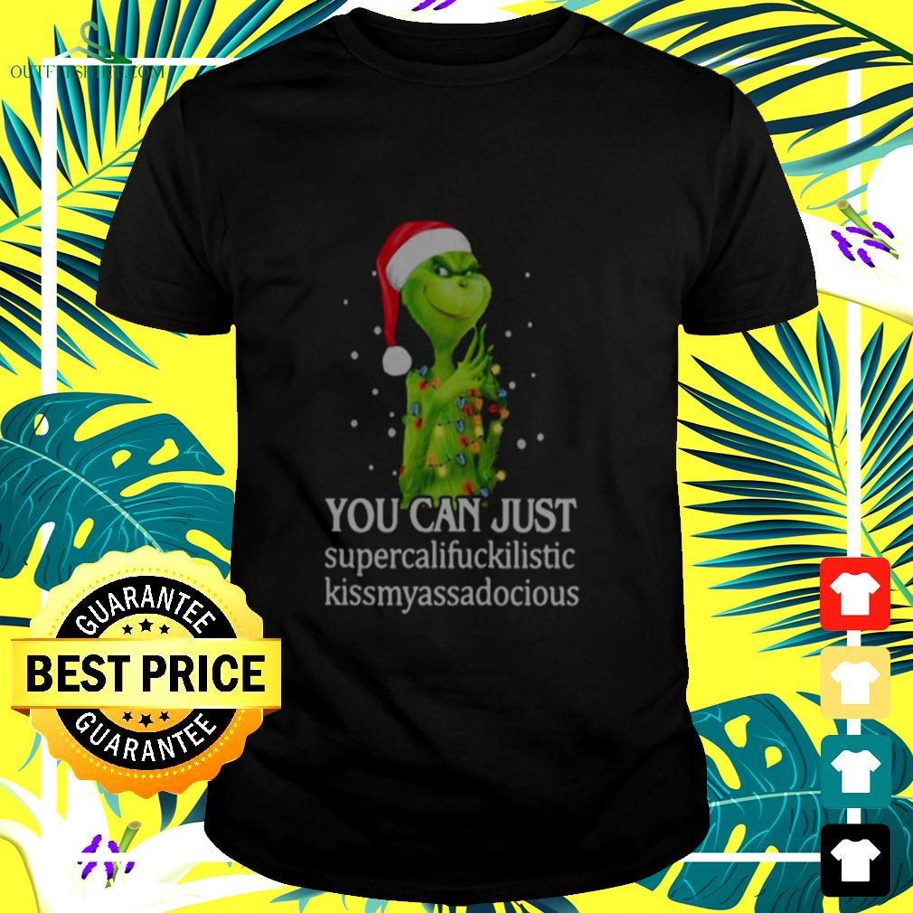 Grinch You Can Just Supercalifuckilistic Kiss My Ass Audacious t-shirt