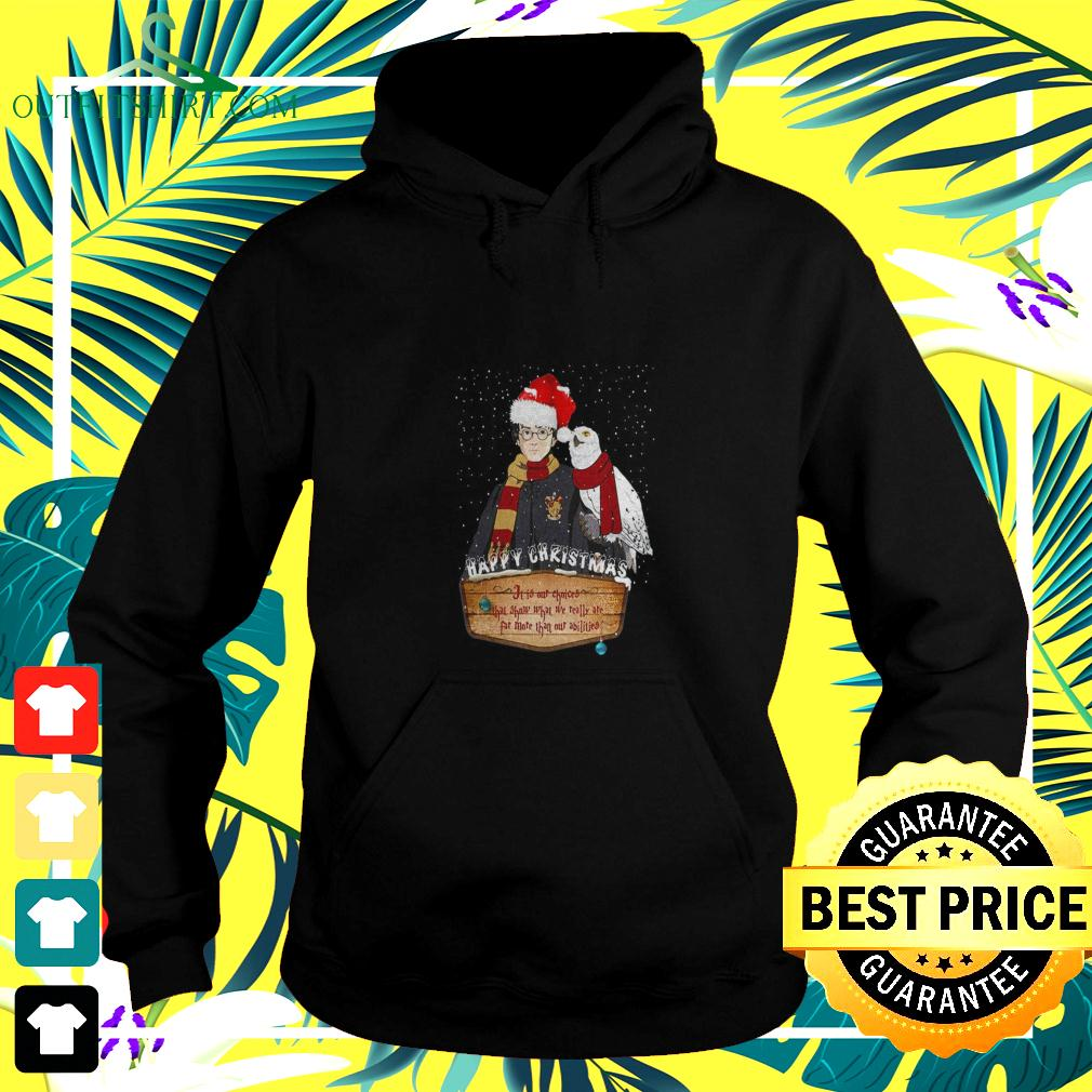 Harry Potter Happy Christmas it is our choices that show what we really are far more than our abilities hoodie