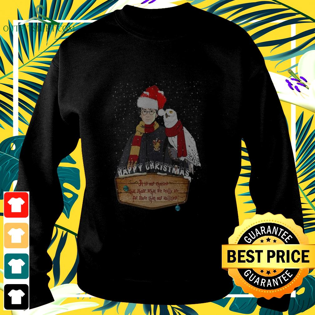 Harry Potter Happy Christmas it is our choices that show what we really are far more than our abilities sweater