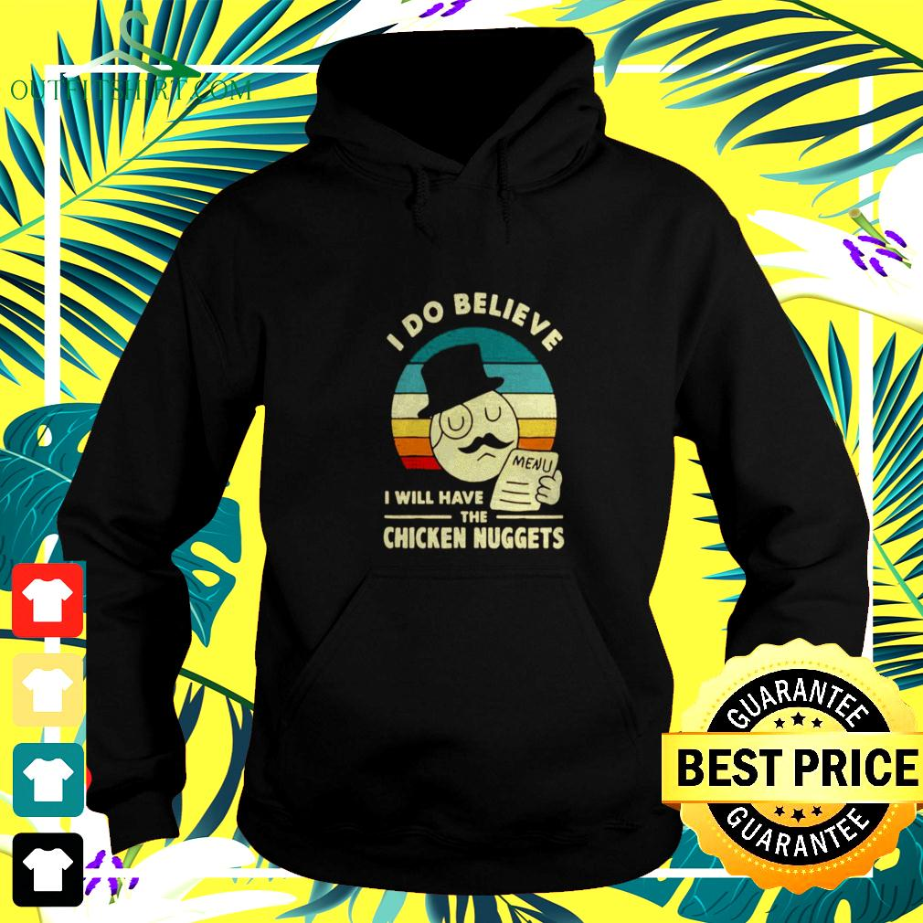 I Do Believe I Will Have The Chicken Nuggets 2021 hoodie