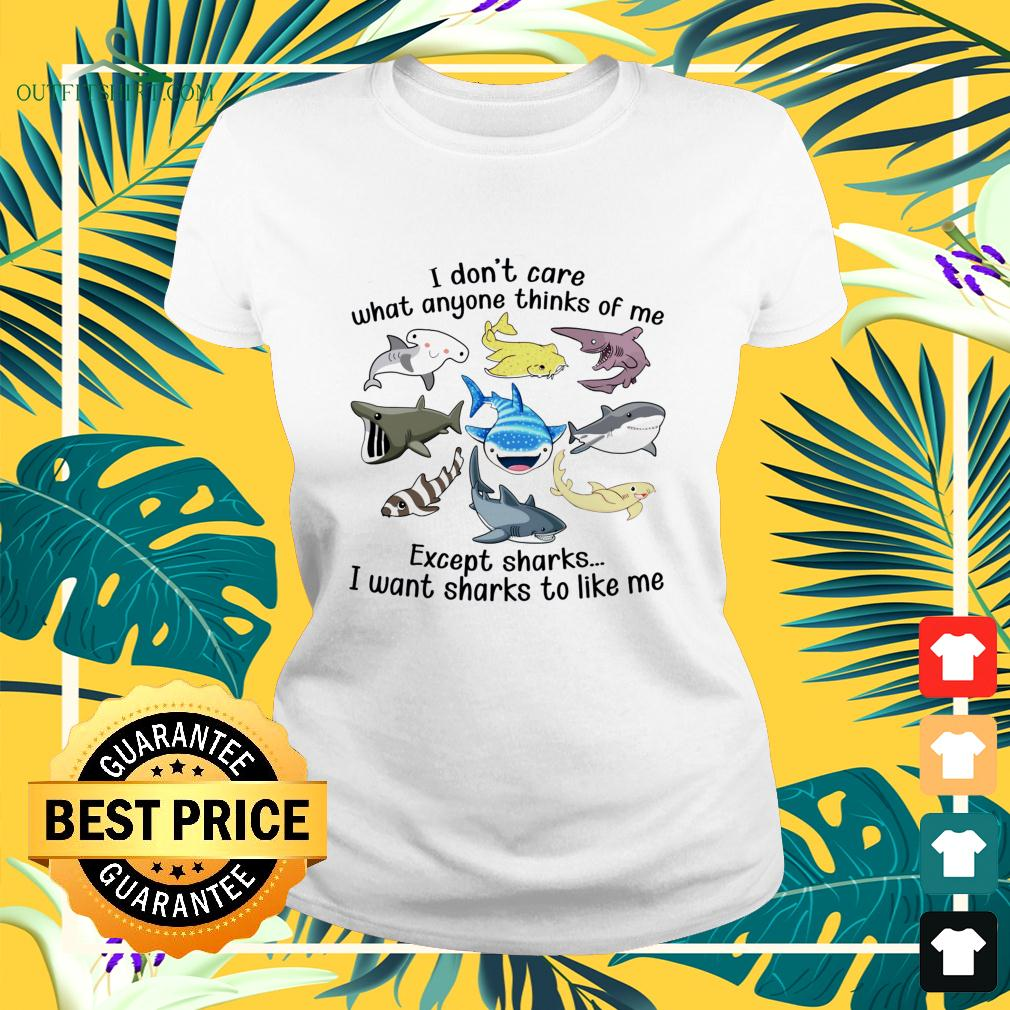 I don't care what anyone thinks of me except sharks ladies-tee