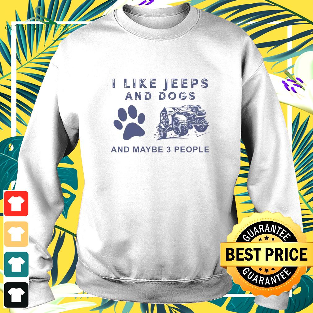 I like Jeeps and dogs and maybe 3 people sweater