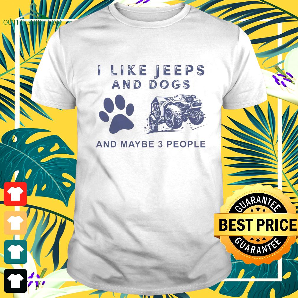 I like Jeeps and dogs and maybe 3 people t-shirt