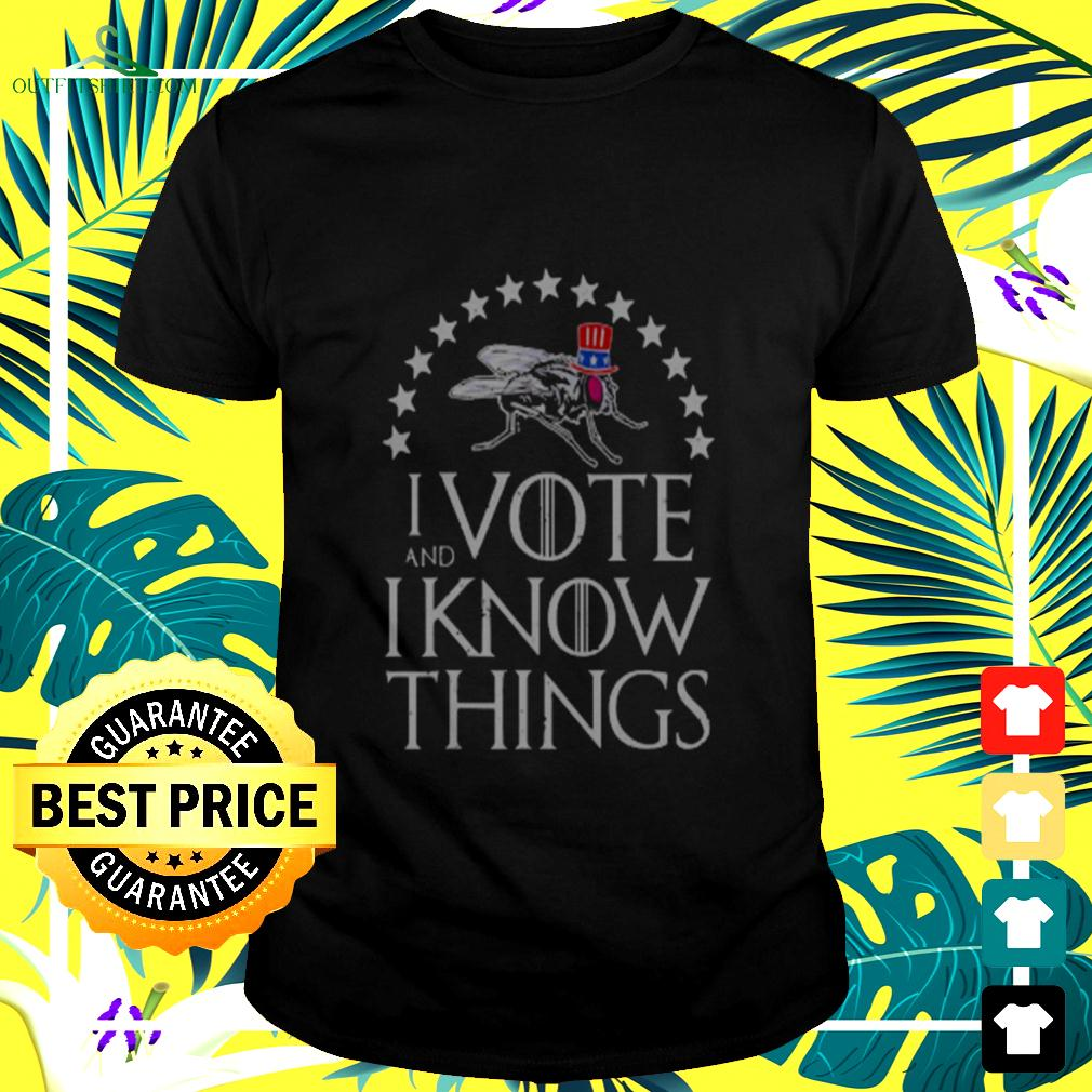 I Vote and I know things uncle fly election novelty t-shirt
