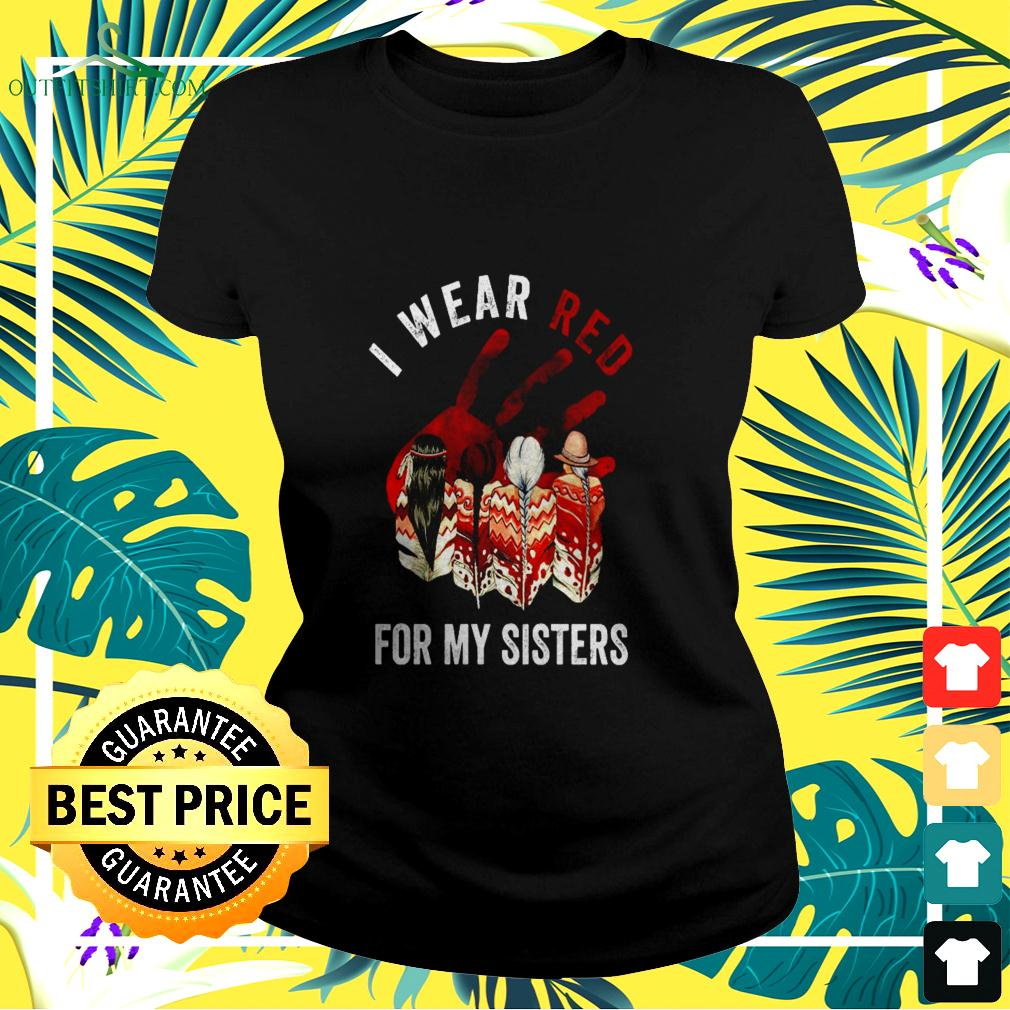 I wear red for my sisters ladies-tee