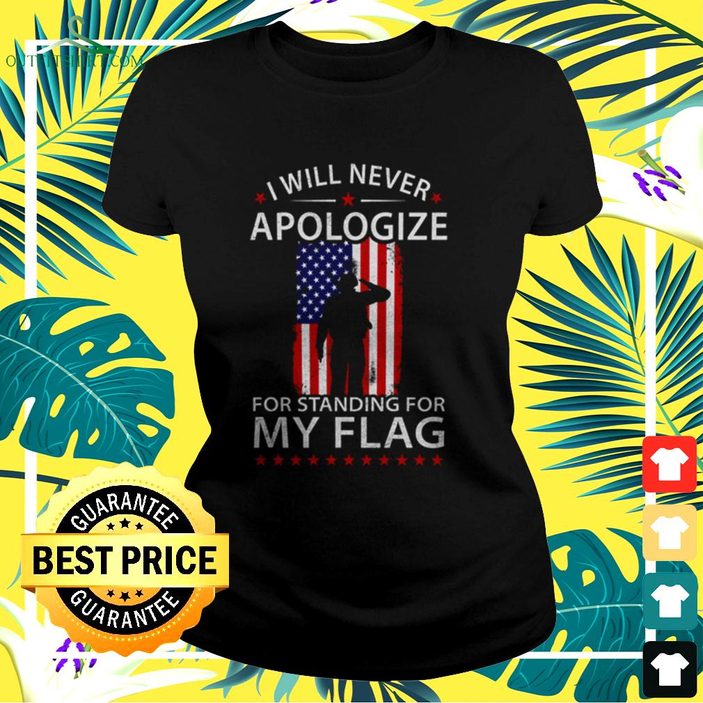 I will never apologize for standing for my flag  ladies-tee
