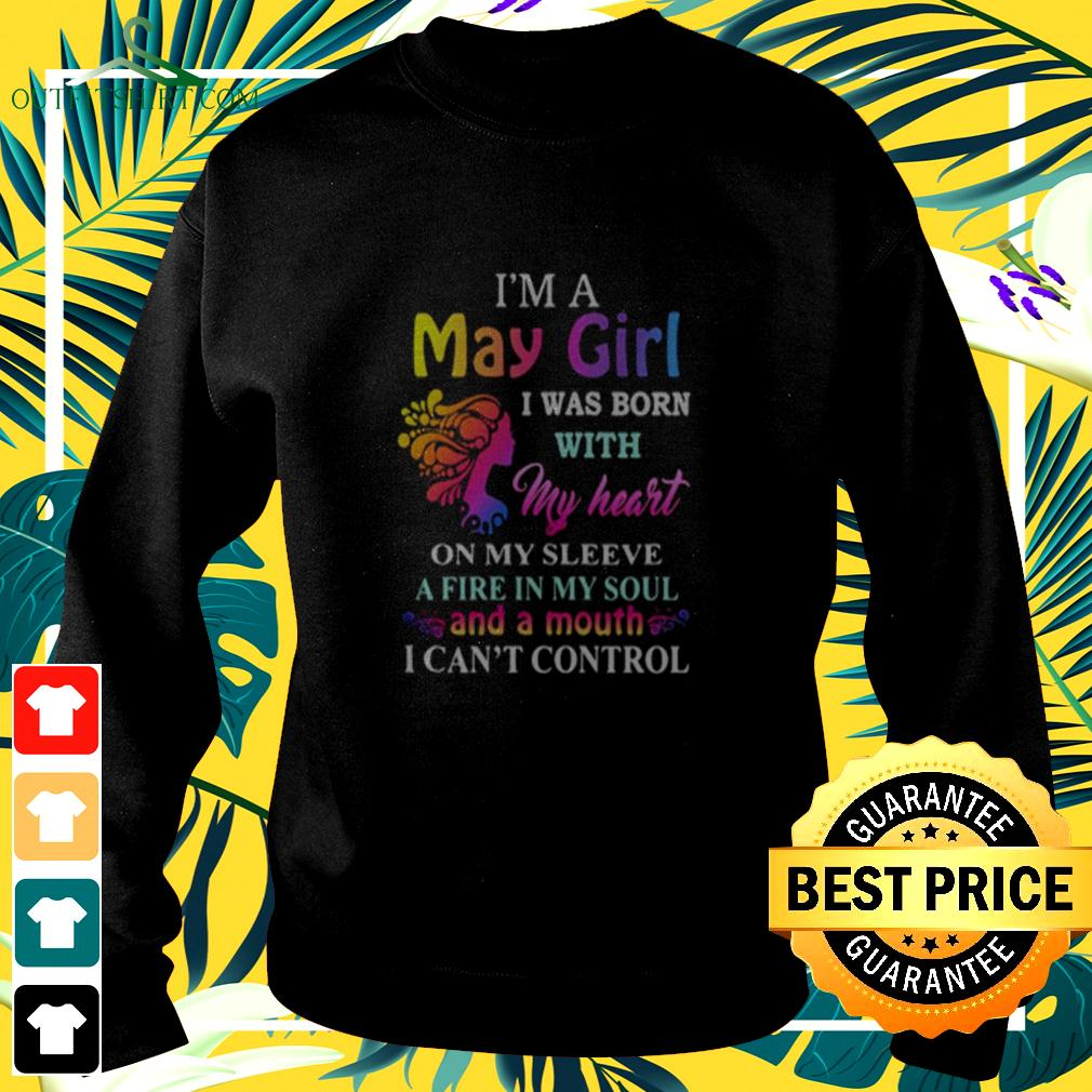 I'm a may girl i was born with my heart on my sleeve a fire in my soul and a month i can't control sweater
