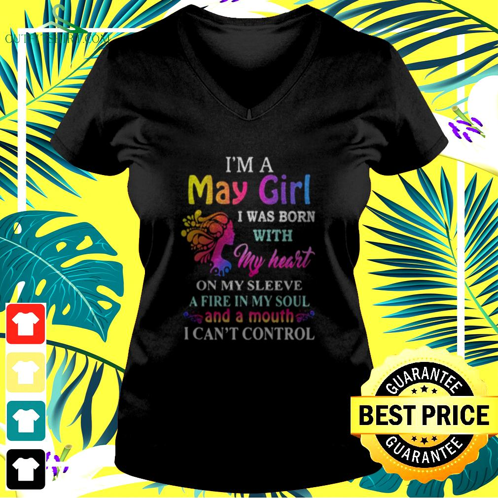 I'm a may girl i was born with my heart on my sleeve a fire in my soul and a month i can't control v-neck t-shirt
