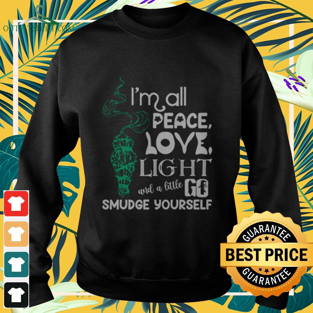 I'm all peace love light and a little go smudge yourself sweater