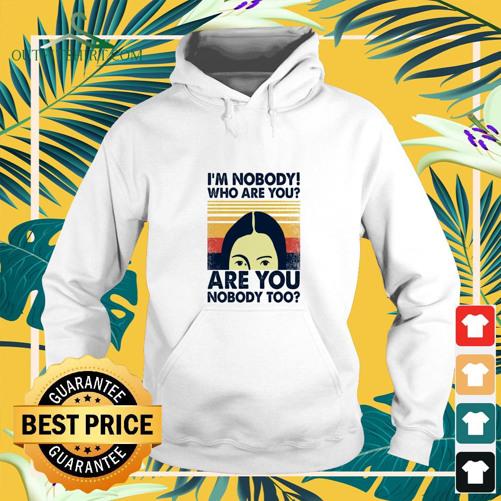 I'm nobody who are you are you nobody too vintage hoodie