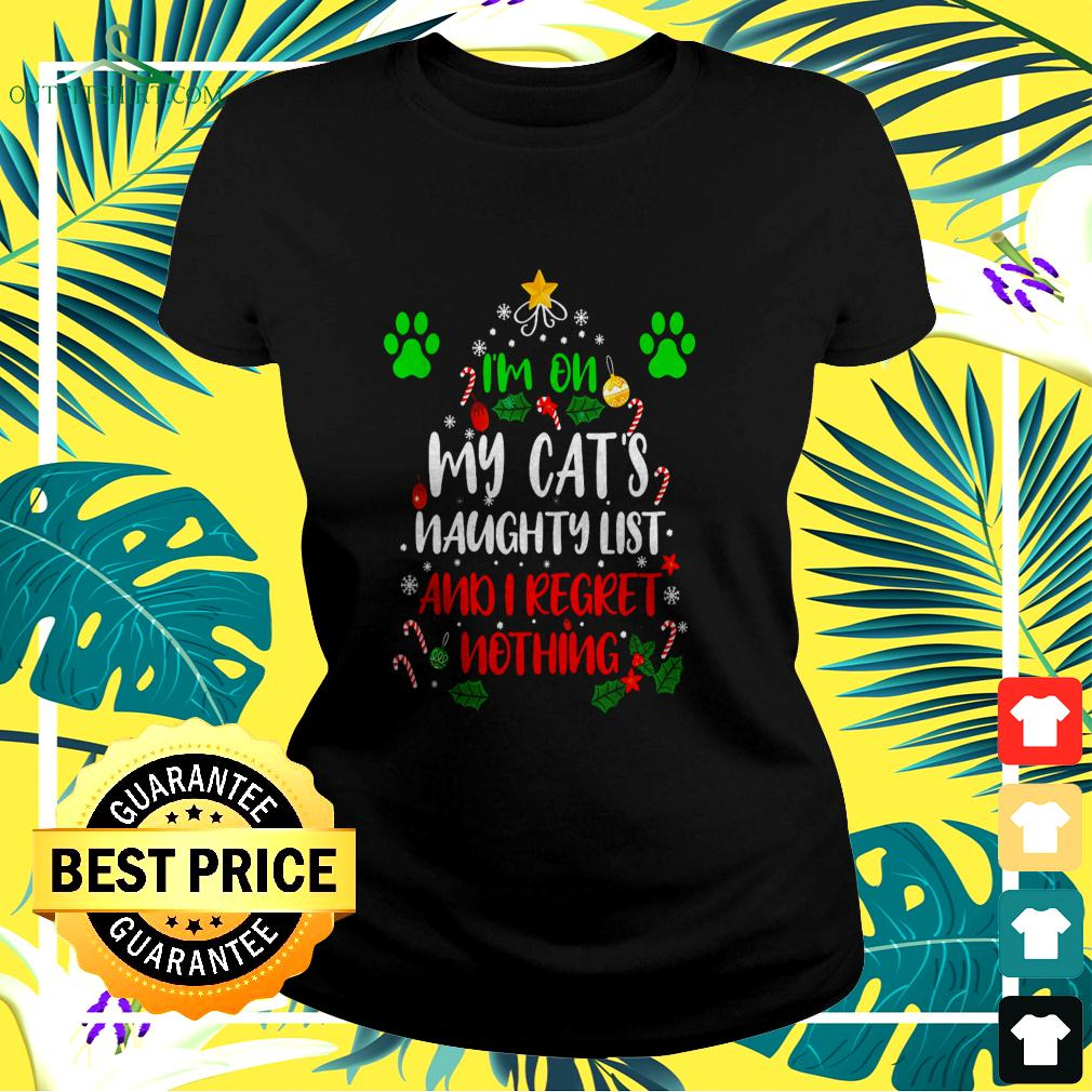 I'm on my cat's naughty list and I regret nothing Christmas ladies-tee