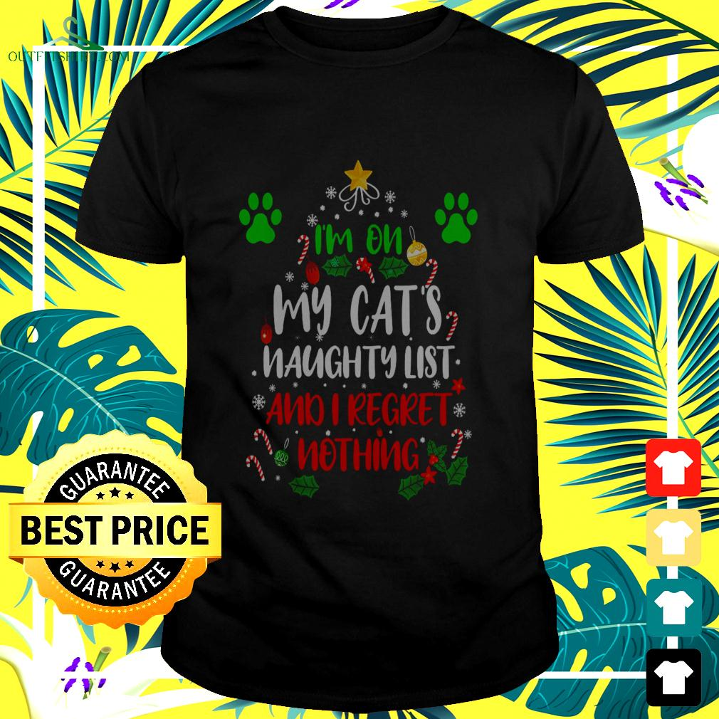 I'm on my cat's naughty list and I regret nothing Christmas t-shirt