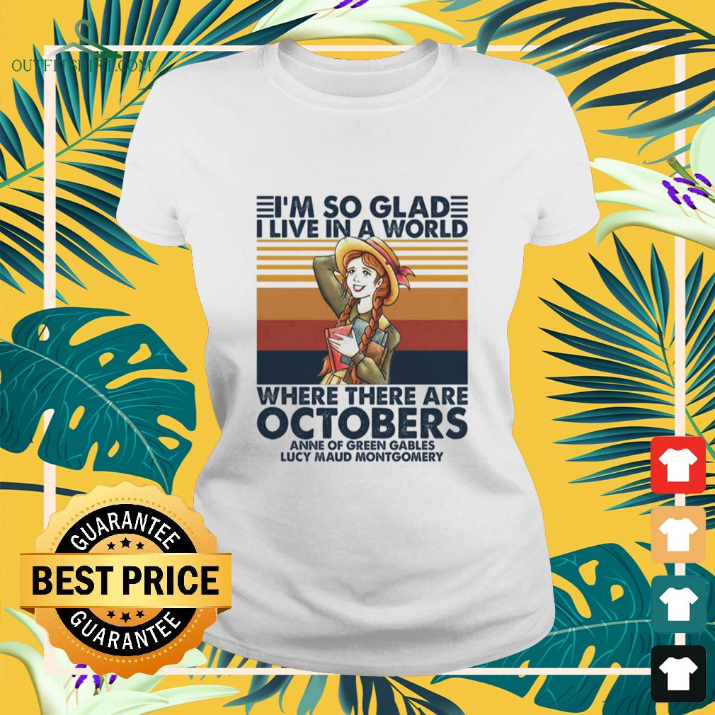 I'm so glad I live in a world where there are Octobers anne of green gables Lucy maud montgomery vintage ladies-tee