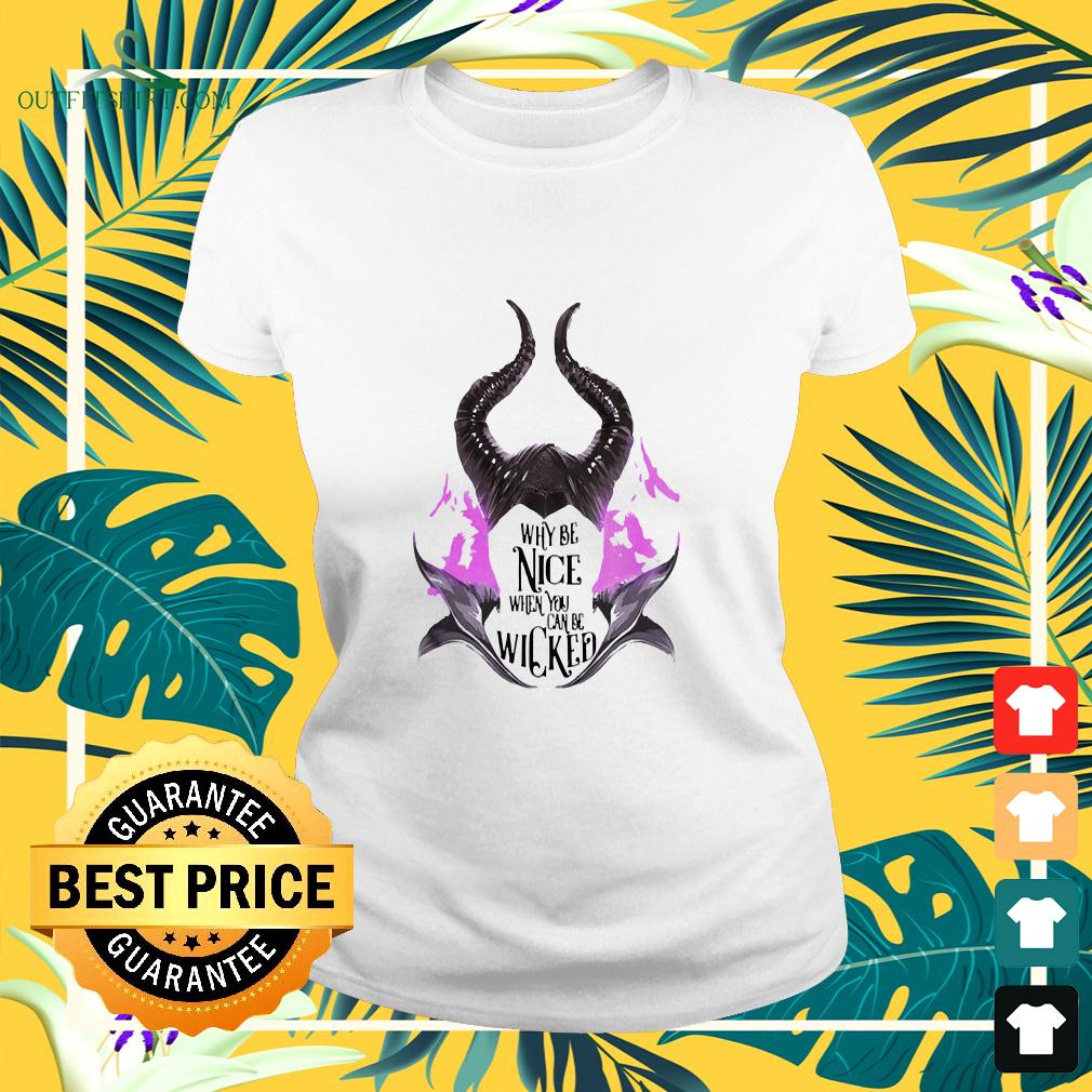 Maleficent Why be nice when you can be wicked ladies-tee