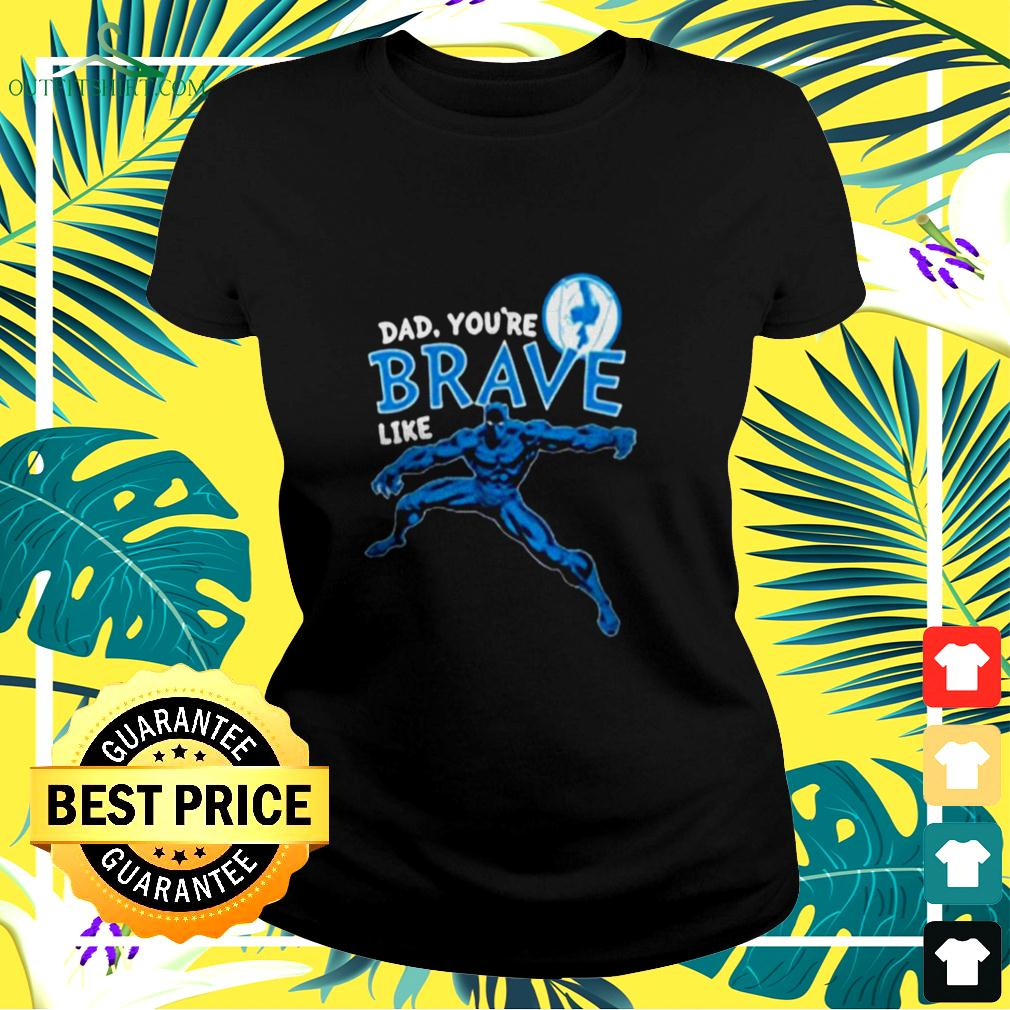 Marvel Black Panther Brave Dad Fathers Day 2020 ladies-tee