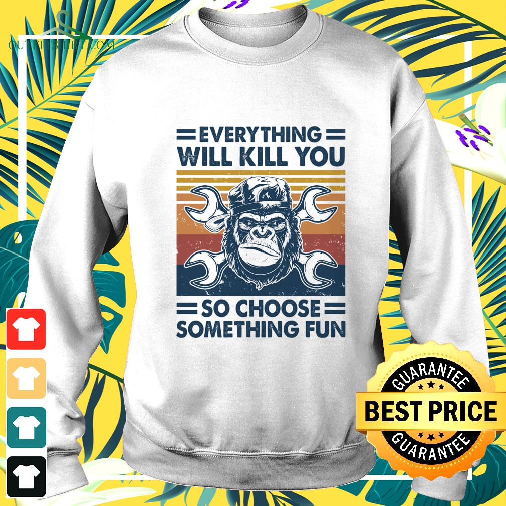 Mechanic everything will kill you so choose something fun vintage  sweater