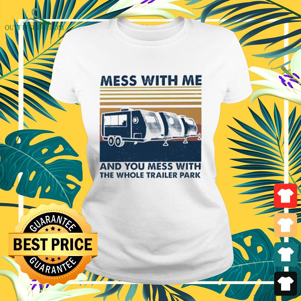 Mess with me and you mess with the whole trailer park vintage ladies-tee