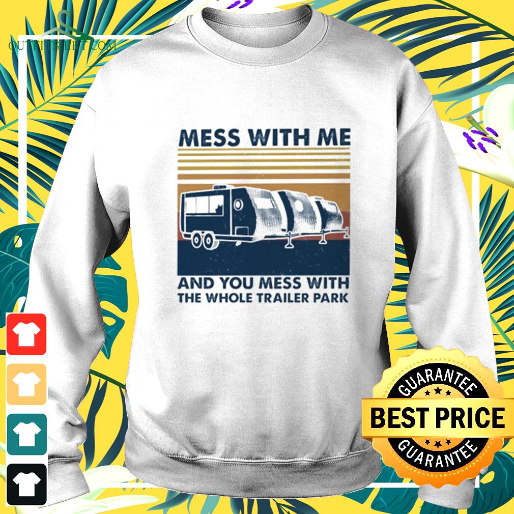 Mess with me and you mess with the whole trailer park vintage sweater