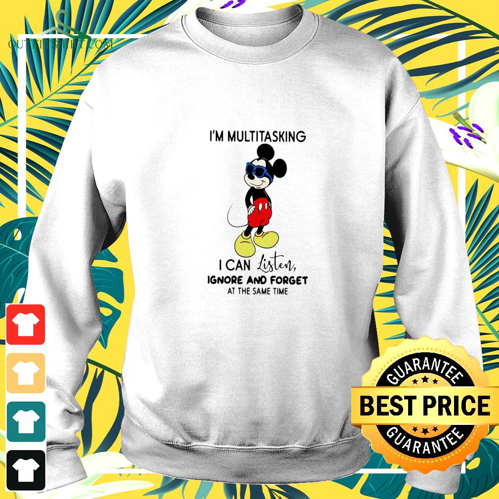 Mickey Mouse I'm Multitasking I Can Listen Ignore And Forget At The Same Time sweater