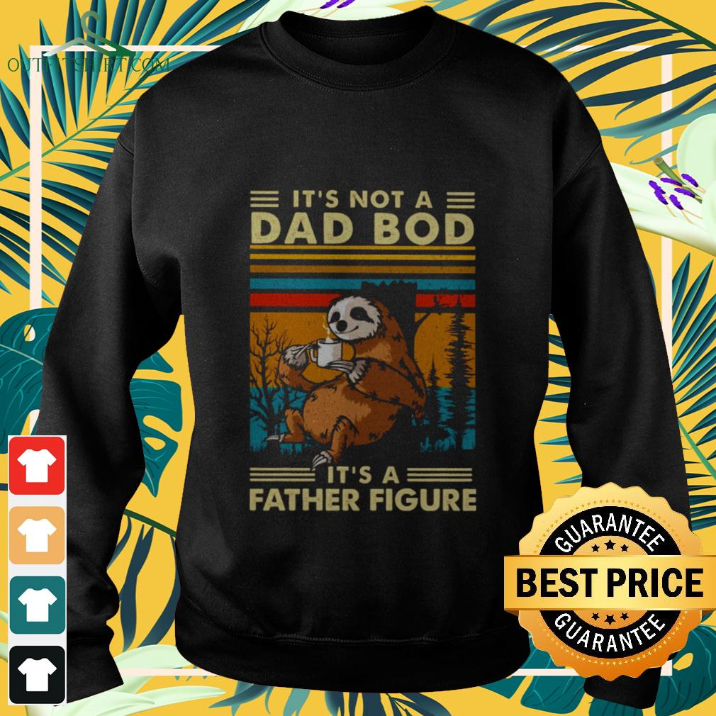 Sloth coffee It's not a dad bod It's a father figure vintage sweater