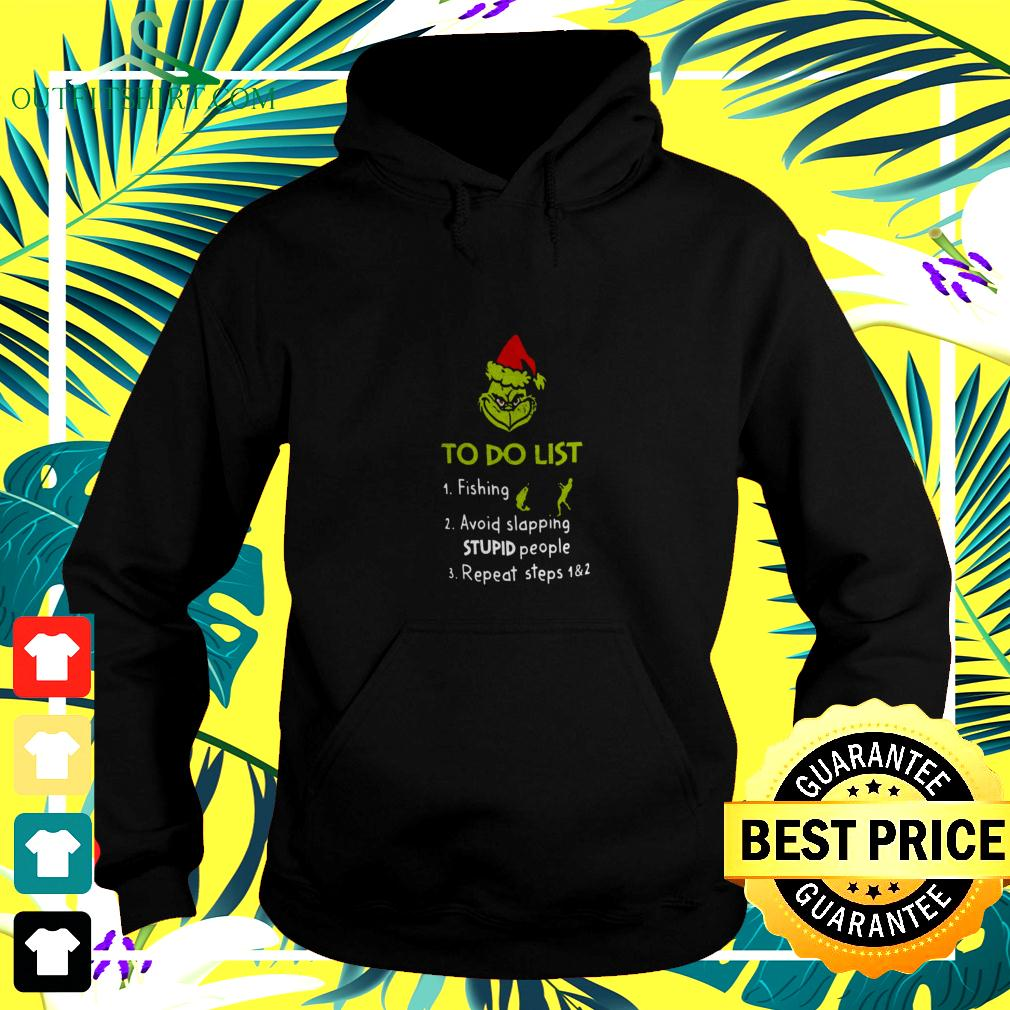 The Grinch Santa To Do List Fishing Avoid Slapping Stupid People Repeat Steps hoodie