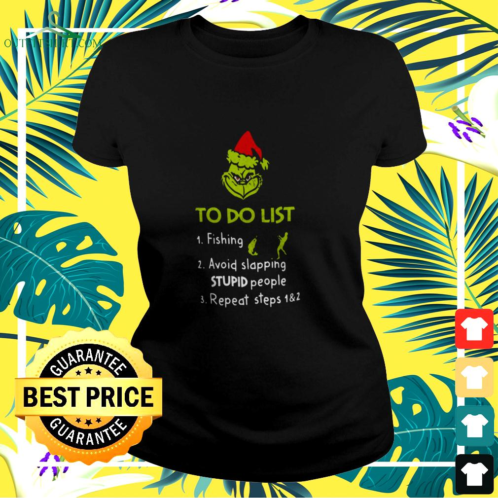 The Grinch Santa To Do List Fishing Avoid Slapping Stupid People Repeat Steps ladies-tee