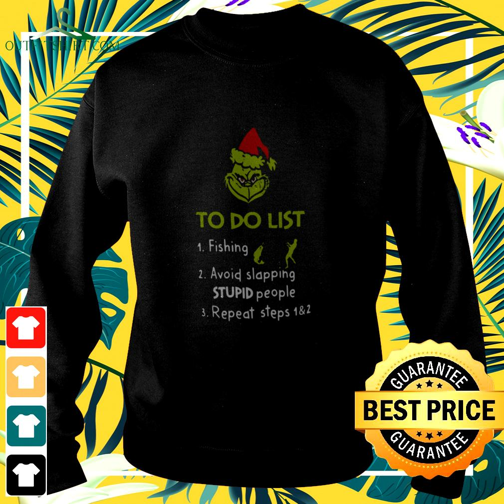 The Grinch Santa To Do List Fishing Avoid Slapping Stupid People Repeat Steps sweater