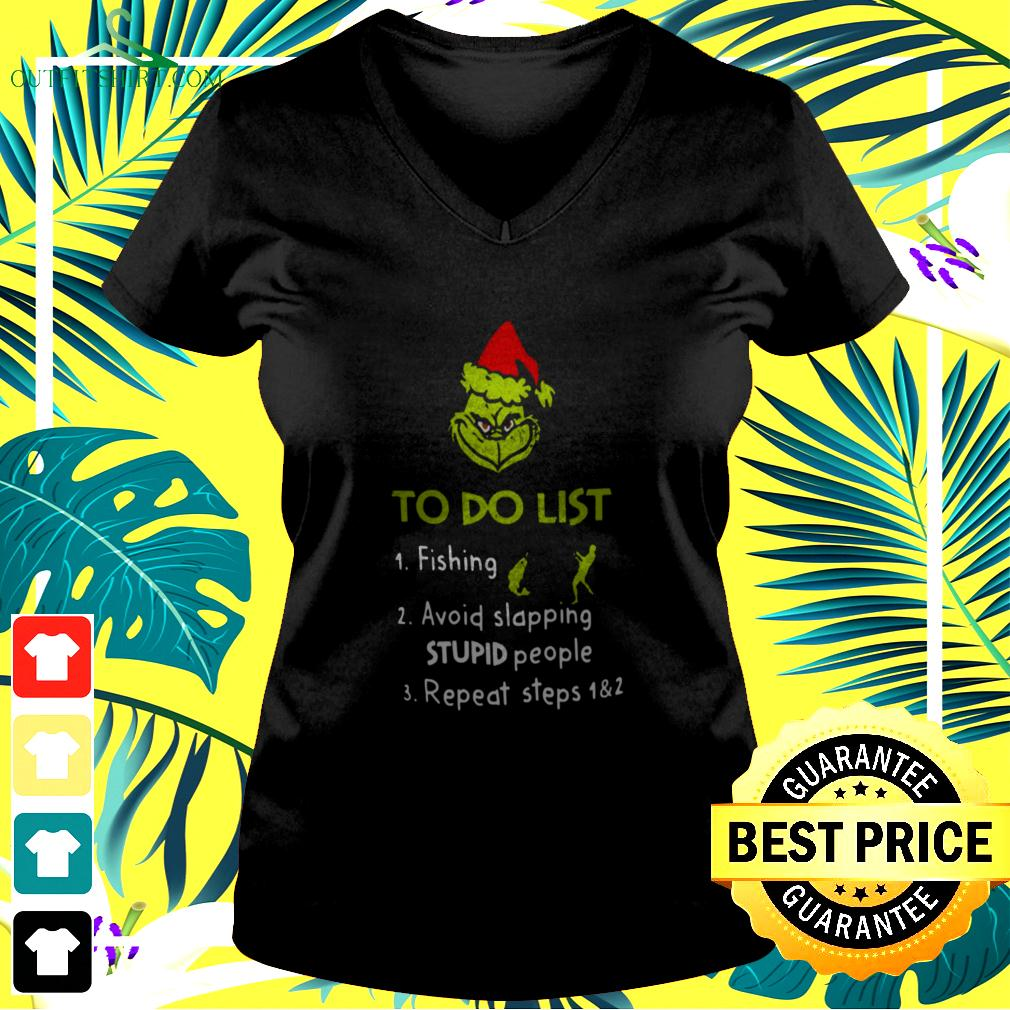 The Grinch Santa To Do List Fishing Avoid Slapping Stupid People Repeat Steps v-neck t-shirt