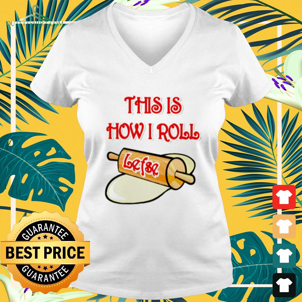 This is how I rool lefse v-neck t-shirt