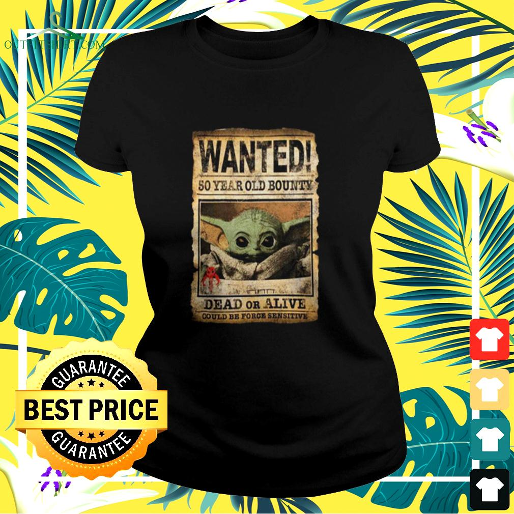 Wanted 50 Year Old Bounty Dead Or Alive Could Be Force Sensitive ladies-tee