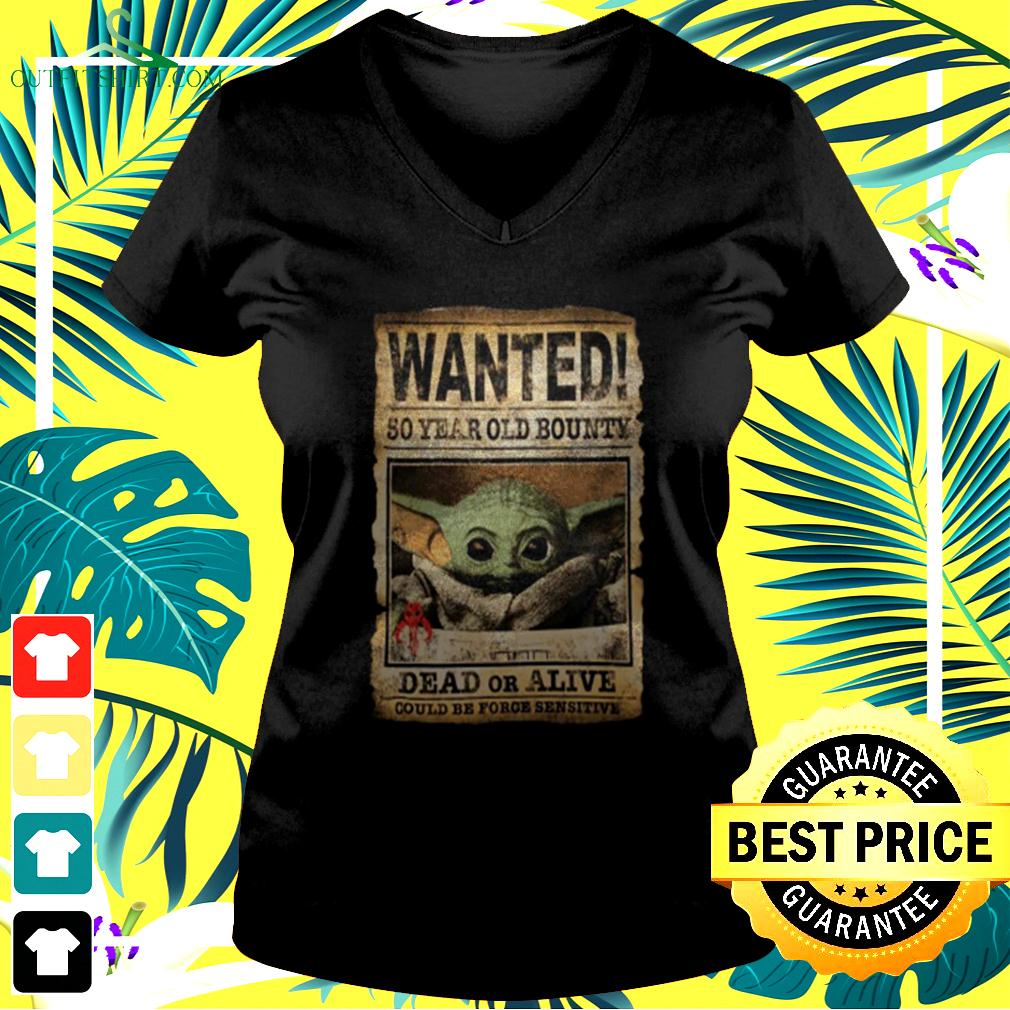 Wanted 50 Year Old Bounty Dead Or Alive Could Be Force Sensitive v-neck t-shirt