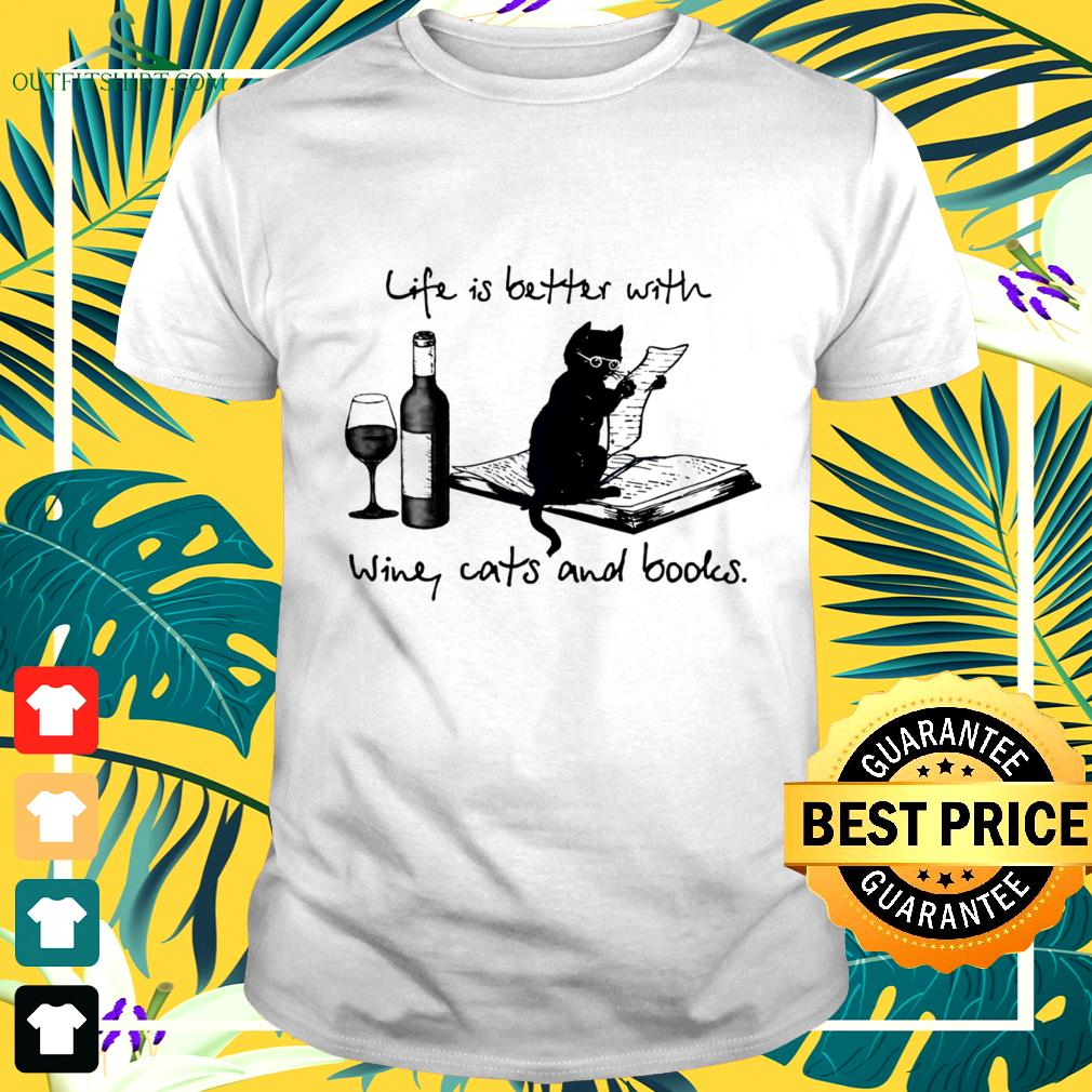 Black cat life is better with wine cats and books t-shirt