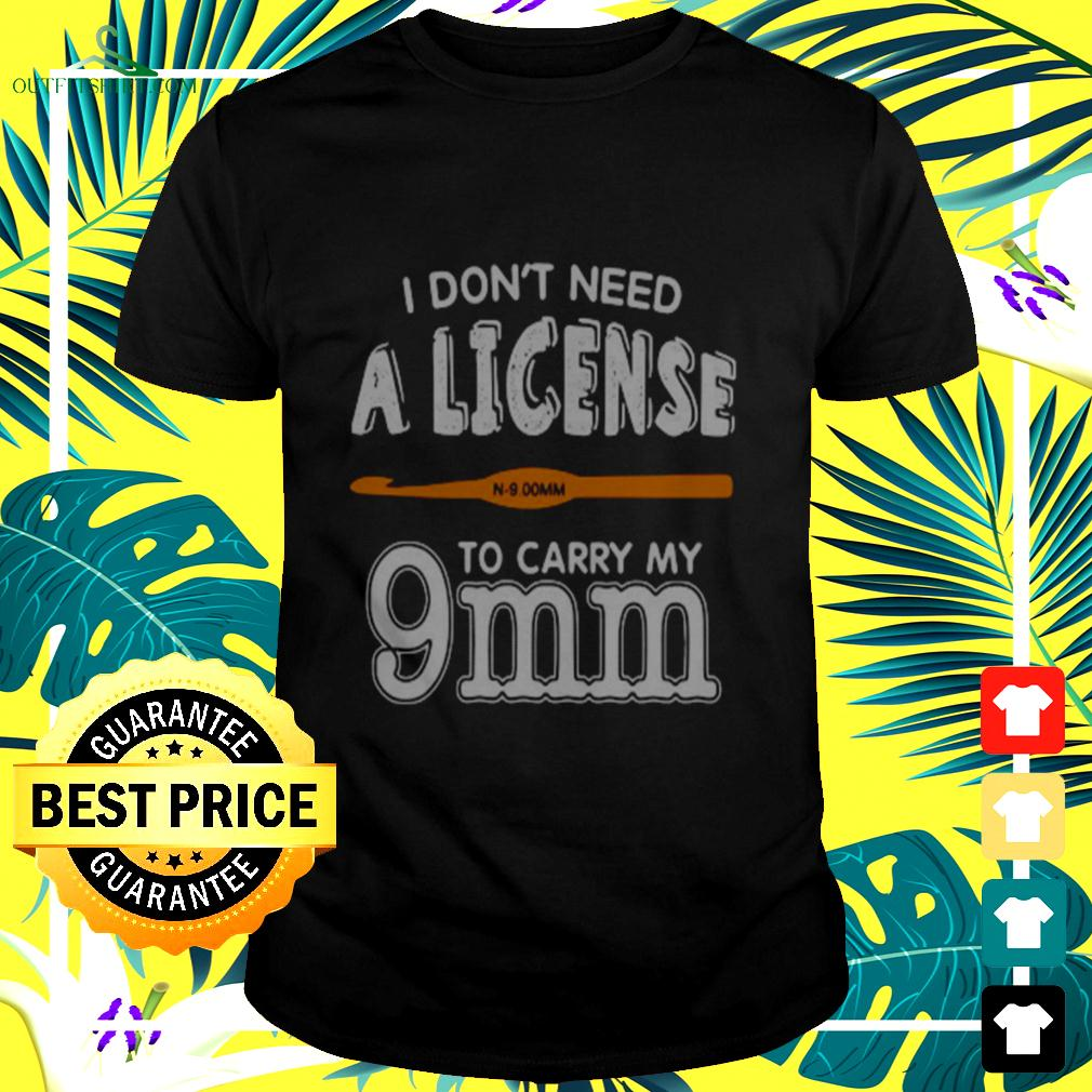I don't need a license to carry my 9mm t-shirt