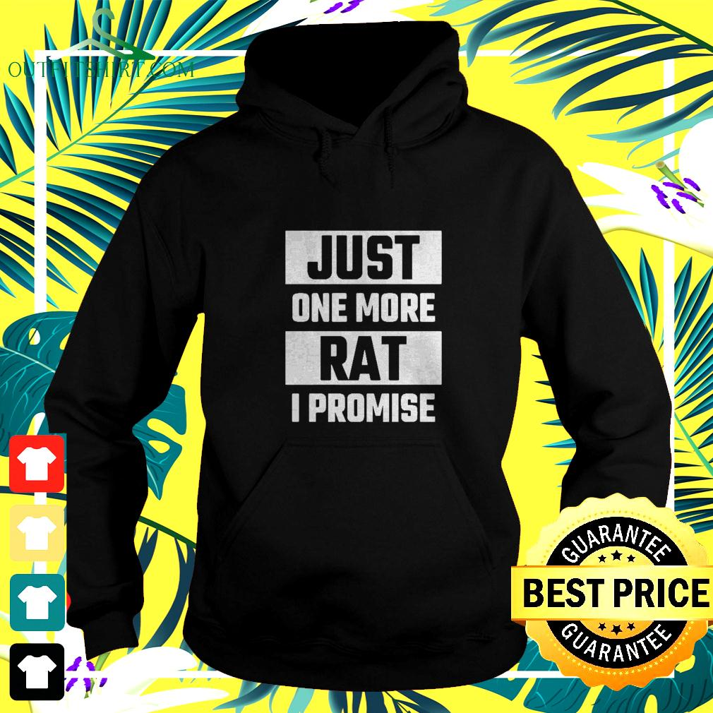 Just one more Rat I promise hoodie