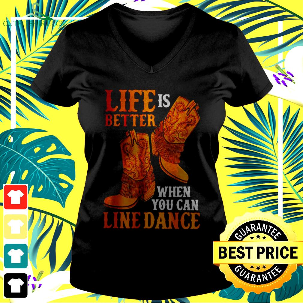 Life is better when you can line dance v-neck t-shirt
