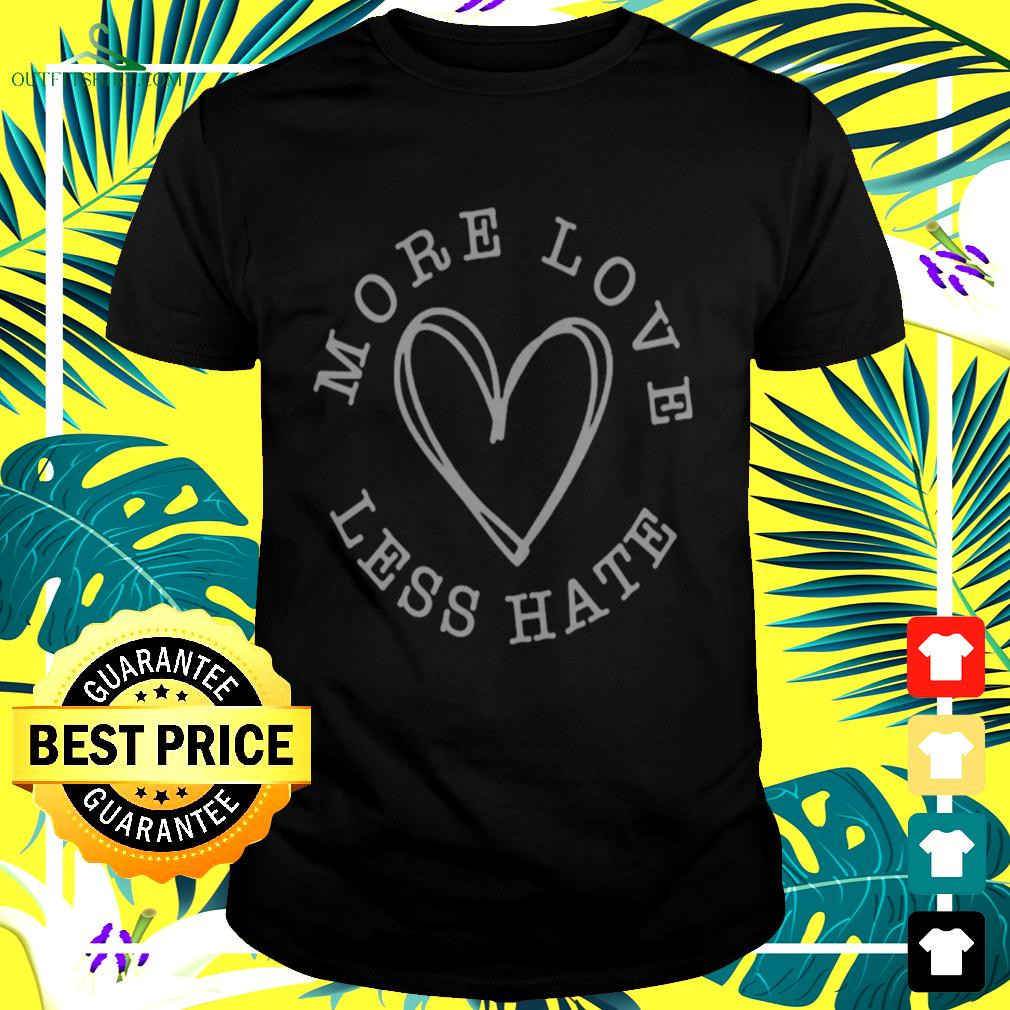 More love less hate heart t-shirt