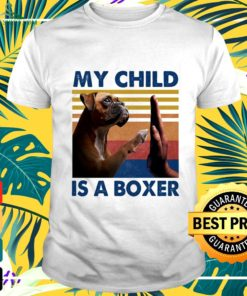 My child is a Boxer vintage t-shirt