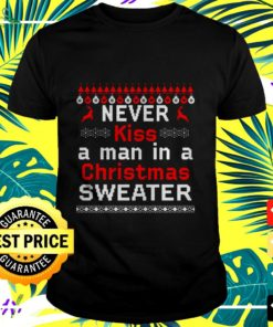 Never kiss a man in a Christmas sweater t-shirt