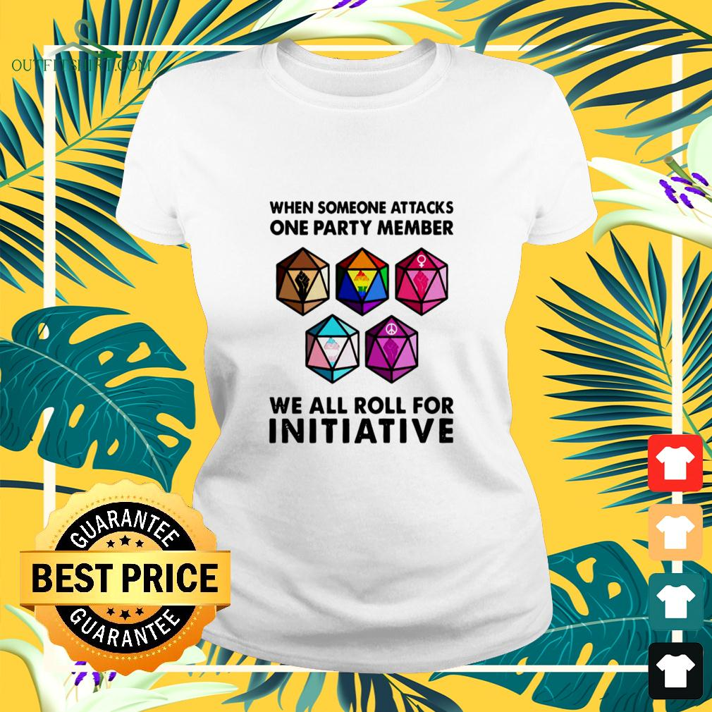 Official When Someone Attacks One Party Member We All Roll For Initiative ladies-tee