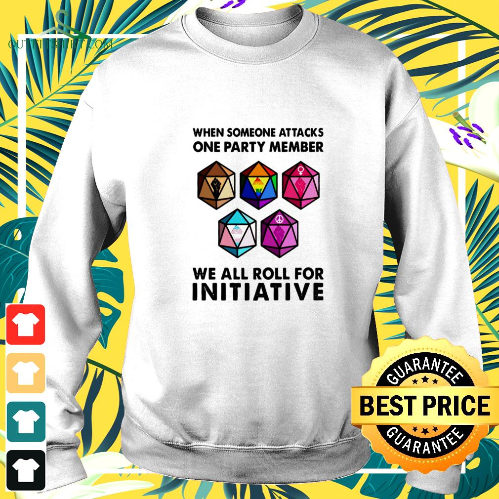 Official When Someone Attacks One Party Member We All Roll For Initiative sweater