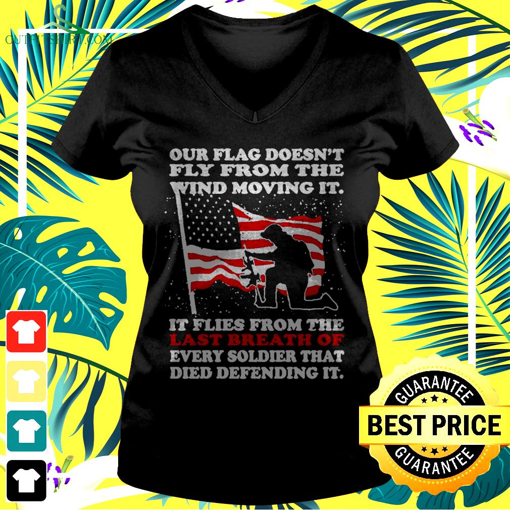 Our flag doesn't fly from the wind moving it v-neck t-shirt