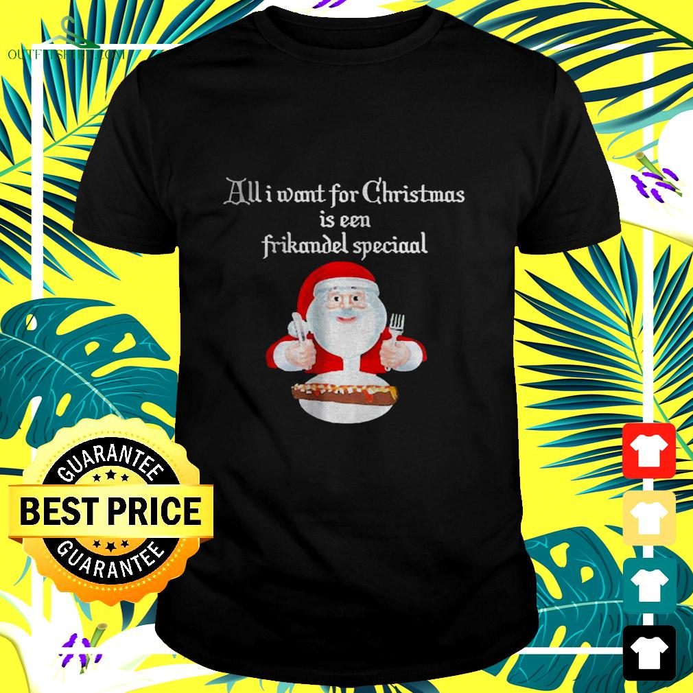 Santa claus all want for christmas is een frikandel speciaal t-shirt