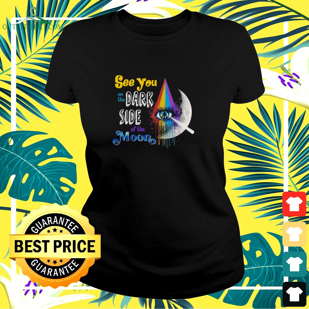 See you on the dark side of the moon ladies-tee